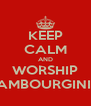 KEEP CALM AND WORSHIP LAMBOURGINI'S - Personalised Poster A4 size