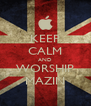 KEEP CALM AND WORSHIP MAZIN - Personalised Poster A4 size
