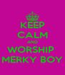 KEEP CALM AND WORSHIP  MERKY BOY - Personalised Poster A4 size