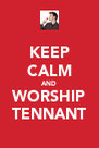 KEEP CALM AND WORSHIP TENNANT - Personalised Poster A4 size