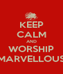 KEEP CALM AND WORSHIP THE MARVELLOUS EVE - Personalised Poster A4 size