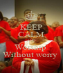 KEEP CALM AND Worship  Without worry  - Personalised Poster A4 size