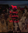 Keep Calm And Woul  - Personalised Poster A4 size