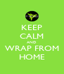 KEEP CALM AND WRAP FROM HOME - Personalised Poster A4 size