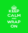 KEEP CALM AND WRAP ON - Personalised Poster A4 size