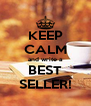KEEP CALM and write a BEST SELLER! - Personalised Poster A4 size