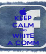 KEEP CALM AND WRITE A COMM - Personalised Poster A4 size