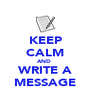 KEEP CALM AND  WRITE A MESSAGE - Personalised Poster A4 size