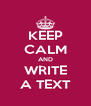 KEEP CALM AND WRITE A TEXT - Personalised Poster A4 size