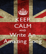 KEEP CALM AND Write An Amazing Song - Personalised Poster A4 size