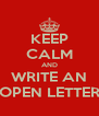 KEEP CALM AND WRITE AN OPEN LETTER - Personalised Poster A4 size