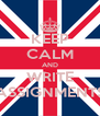 KEEP CALM AND WRITE ASSIGNMENTS - Personalised Poster A4 size