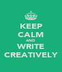 KEEP CALM AND WRITE CREATIVELY - Personalised Poster A4 size