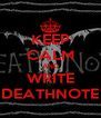 KEEP CALM AND WRITE DEATHNOTE - Personalised Poster A4 size
