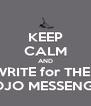 KEEP CALM AND WRITE for THE   MOJO MESSENGER - Personalised Poster A4 size