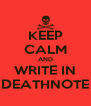 KEEP CALM AND WRITE IN DEATHNOTE - Personalised Poster A4 size