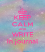 KEEP CALM AND WRITE in journal - Personalised Poster A4 size