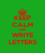 KEEP CALM AND WRITE LETTERS - Personalised Poster A4 size