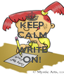 KEEP CALM AND WRITE ON! - Personalised Poster A4 size