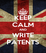 KEEP CALM AND WRITE PATENTS - Personalised Poster A4 size