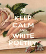 KEEP CALM AND WRITE POETRY - Personalised Poster A4 size