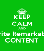 KEEP CALM AND Write Remarkable CONTENT - Personalised Poster A4 size