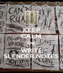 KEEP CALM AND WRITE SLENDER NOTES - Personalised Poster A4 size