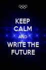 KEEP CALM AND WRITE THE FUTURE - Personalised Poster A4 size