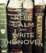 KEEP CALM AND WRITE THE NOVEL - Personalised Poster A4 size