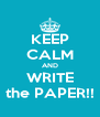 KEEP CALM AND WRITE the PAPER!! - Personalised Poster A4 size