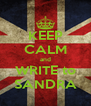 KEEP CALM and WRITE to SANDRA - Personalised Poster A4 size