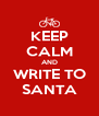 KEEP CALM AND WRITE TO SANTA - Personalised Poster A4 size