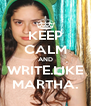 KEEP CALM AND WRITE.LIKE MARTHA. - Personalised Poster A4 size