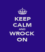KEEP CALM AND WROCK ON - Personalised Poster A4 size