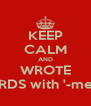 KEEP CALM AND WROTE WORDS with '-mente' - Personalised Poster A4 size