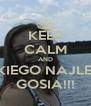 KEEP CALM AND WSZYSTKIEGO NAJLEPSZEGO  GOSIA!!! - Personalised Poster A4 size
