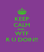 KEEP CALM AND... WTF R U DOIN?! - Personalised Poster A4 size