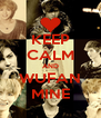 KEEP CALM AND WUFAN MINE - Personalised Poster A4 size