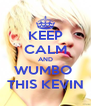 KEEP CALM AND WUMBO  THIS KEVIN - Personalised Poster A4 size