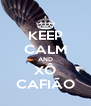 KEEP CALM AND XÔ CAFIÃO - Personalised Poster A4 size