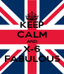KEEP CALM AND X-6 FABULOUS - Personalised Poster A4 size