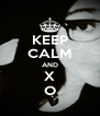 KEEP CALM AND X O - Personalised Poster A4 size