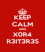 KEEP CALM AND X0R4 R3IT3R3S - Personalised Poster A4 size