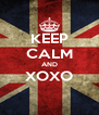 KEEP CALM AND XOXO  - Personalised Poster A4 size