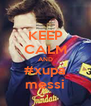 KEEP CALM AND #xupa messi - Personalised Poster A4 size