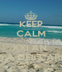 KEEP CALM AND XXI AN  PLAYA DEL CARMEN - Personalised Poster A4 size