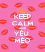KEEP CALM AND YÊU  MÈO - Personalised Poster A4 size