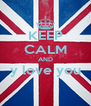 KEEP CALM AND y love you  - Personalised Poster A4 size