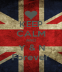 KEEP CALM AND  Y & N Forever - Personalised Poster A4 size