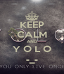 KEEP CALM AND Y O L O -_- - Personalised Poster A4 size